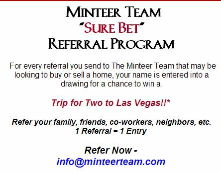 Send The Minteer Team a Referral and Let Your Friends and Family Receive the SAME AWESOME REAL ESTATE SERVICE!